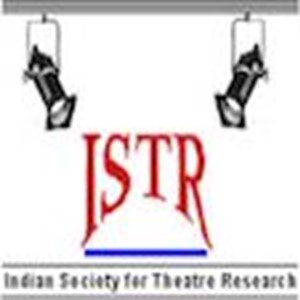 XIII International Conference of Indian Society for Theater Research-Call for Papers: Travelling Performance and Theatre Cultures: Assessing Praxis, Paradigms and Perspectives (1)
