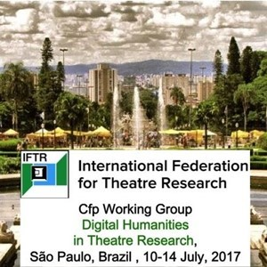 Cfp: WG Digital Humanities in Theatre Research, IFTR2017