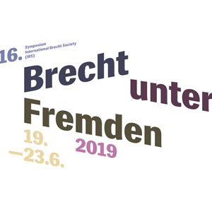 CfP: BRECHT AMONG STRANGERS - 16. Symposium of the International Brecht Society (IBS) - Leipzig, June 19-23, 2019