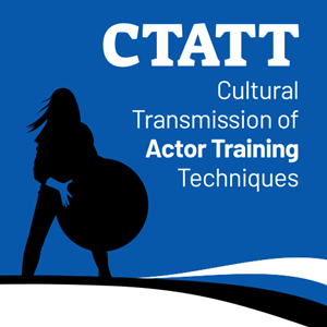 Cultural Transmission of Actor Training Techniques (CTATT)