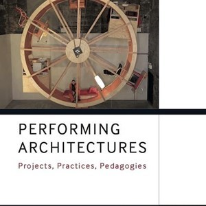 New Publication: Performing Architectures
