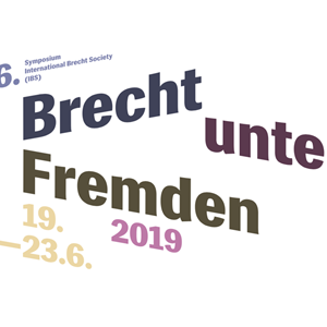 [EXTENDED DEADLINE AUG 31, 2018]: CfP: BRECHT AMONG STRANGERS — 16. Symposium of the International Brecht Society (IBS) — Leipzig, June 19–23, 2019