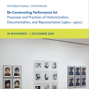 "International Symposium ""Re-Constructing Performance Art"" – Freie Universität Berlin"