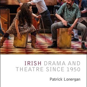 New Publication: Patrick Lonergan, Irish Drama since 1950