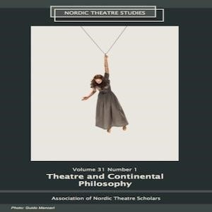 "Nordic Theatre Studies, vol 31, no.1 ""Theatre and Continental Philosophy"""