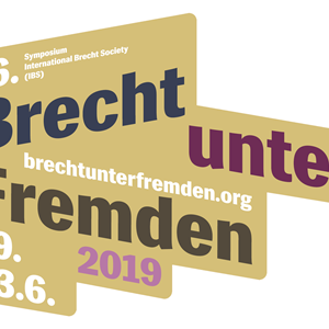 16th Symposium of the IBS: Brecht unter Fremden / Brecht Among Strangers - June 19–23, 2019 in Leipzig, Germany