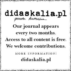 Didaskalia. Gazeta Teatralna. Online Access and CfP