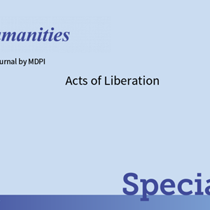 CFP: Acts of Liberation: REMINDER AND UPDATE